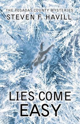 Lies Come Easy by Steven F. Havill