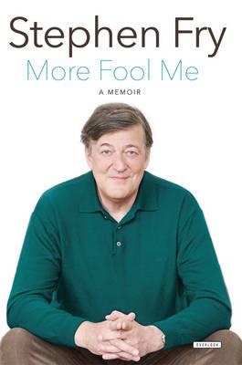 More Fool Me by Stephen Fry