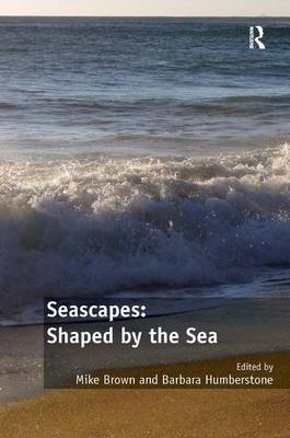 Seascapes: Shaped by the Sea book