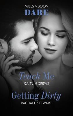 Teach Me/Getting Dirty by Caitlin Crews