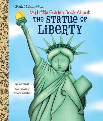 My Little Golden Book About the Statue of Liberty by Jen Arena