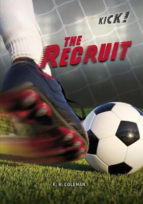 The Recruit by K.R. Coleman