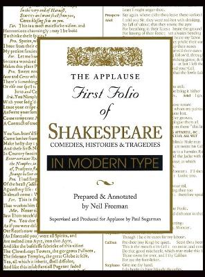 Applause First Folio of Shakespeare in Modern Type: Comedies  Histories & Tragedies by William Shakespeare
