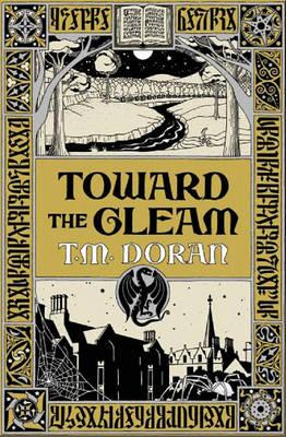 Toward the Gleam by T. M. Doran