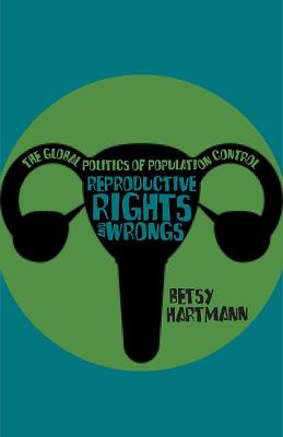 Reproductive Rights And Wrongs by Betsy Hartmann