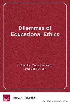 Dilemmas of Educational Ethics by Meira Levinson