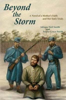 Beyond the Storm: A Novel of a Mother's Faith and Her Son's Trials by Johnny Neil Smith