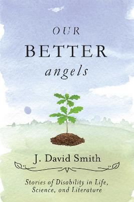 Our Better Angels by J. David Smith