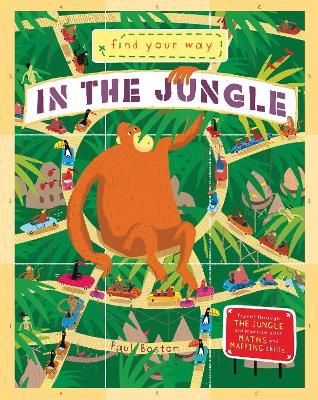 Find Your Way In the Jungle by Paul Boston