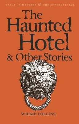 Haunted Hotel & Other Stories by Wilkie Collins