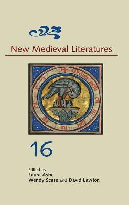 New Medieval Literatures 16 by Laura Ashe
