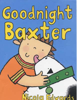 GOODNIGHT BAXTER by Nicola Edwards
