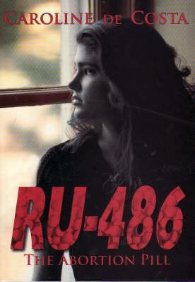 RU 486 by Caroline De Costa