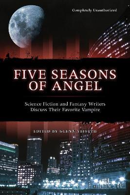 Five Seasons Of Angel by Glenn Yeffeth