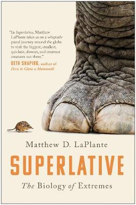 Superlative: The Biology of Extremes book