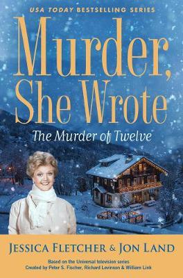 Murder, She Wrote: The Murder Of Twelve by Jessica Fletcher