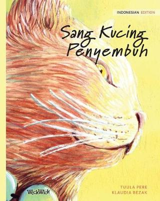 Sang Kucing Penyembuh: Indonesian Edition of The Healer Cat by Tuula Pere
