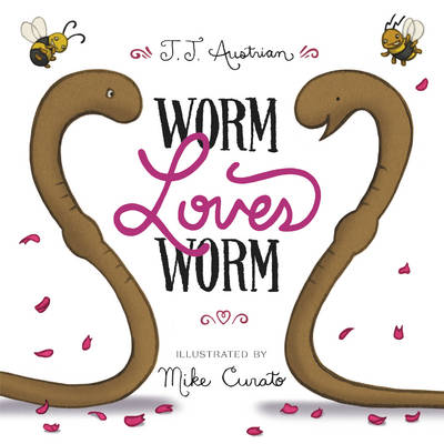 Worm Loves Worm by Bruce Whatley