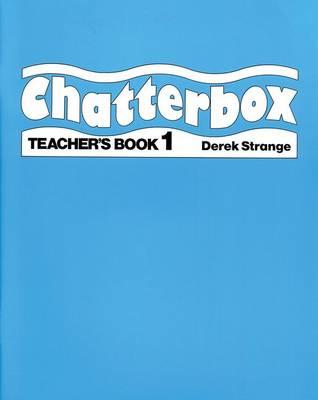 Chatterbox: Level 1: Teacher's Book by Derek Strange