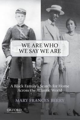 We Are Who We Say We Are by Mary Frances Berry