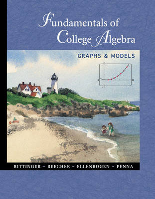 Fundamentals of College Algebra by Marvin L. Bittinger