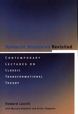 Syntactic Structures Revisited by Howard Lasnik