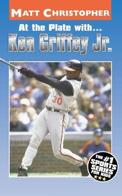 At the Plate with-- Ken Griffey, Jr by Matt Christopher