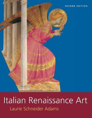 Italian Renaissance Art by Laurie Schneider Adams