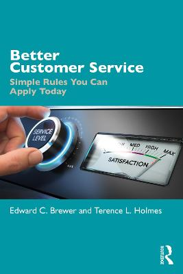 Better Customer Service: Simple Rules You Can Apply Today by Edward C. Brewer