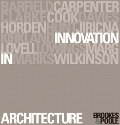 Innovation in Architecture by Alan J. Brookes