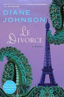 Le Le Divorce by Diane Johnson