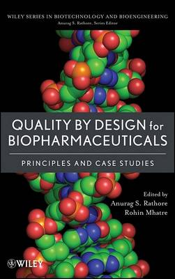 Quality by Design for Biopharmaceuticals by Anurag S. Rathore