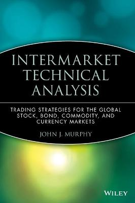 Intermarket Technical Analysis by John J. Murphy