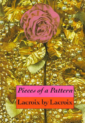 Pieces of a Pattern: Lacroix by Lacro by Patrick Mauries