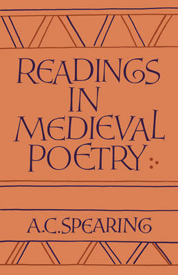 Readings in Medieval Poetry by A. C. Spearing