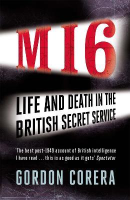 MI6 by Gordon Corera