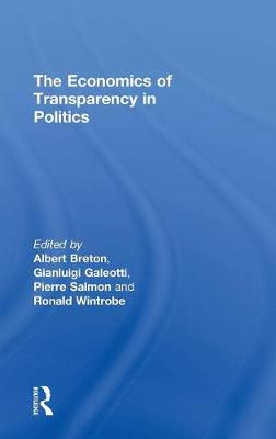 The Economics of Transparency in Politics by Gianluigi Galeotti