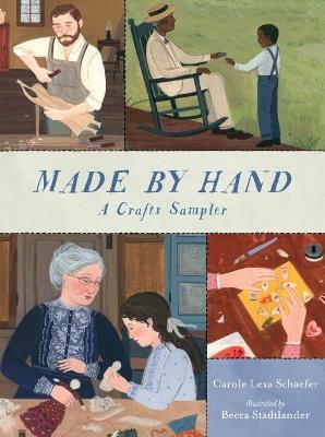 Made By Hand: A Crafts Sampler by Schaefer Carole Lexa
