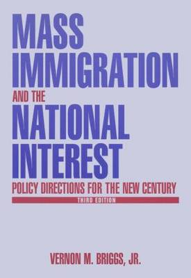 Mass Immigration and the National Interest by Vernon M. Briggs