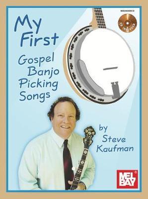 My First Gospel Banjo Picking Songs by Steve Kaufman