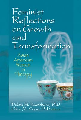 Feminist Reflections on Growth and Transformation by Debra M. Kawahara
