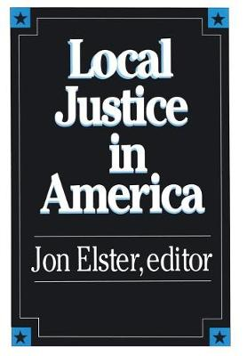 Local Justice in America by Jon Elster