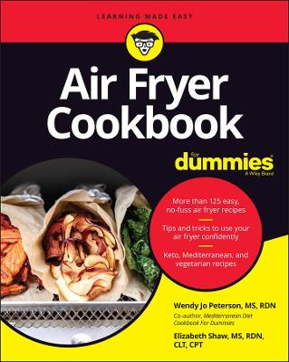 Air Fryer Cookbook For Dummies by Wendy Jo Peterson