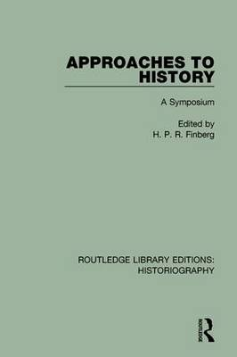Approaches to History by H. P. R. Finberg