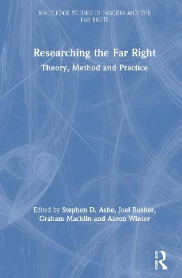 Researching the Far Right by Stephen D. Ashe