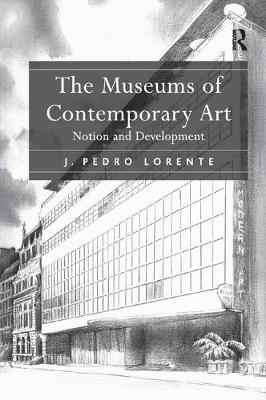 The Museums of Contemporary Art: Notion and Development book