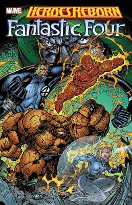 Heroes Reborn: Fantastic Four (new Printing) by Ron Lim