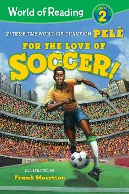 World of Reading For the Love of Soccer!: Level 2 by Pele