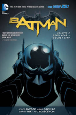 Batman Batman Volume 4: Zero Year - Secret City TP (The New 52) Zero Year - Secret City Volume 4 by Greg Capullo