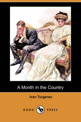 A Month in the Country (Dodo Press) by Ivan Sergeevich Turgenev